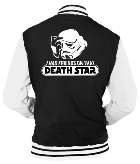 I HAD FRIENDS ON THAT DEATHSTAR VARSITY - INSPIRED BY STAR WARS STORMTROOPERS